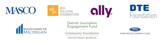 Thanks to our sponsors Masco, Knight Foundation, Ally, The Detroit Journalism Fund of the Community Foundation for Southeast Michigan, Business Leaders for Michigan, DTE Energy Foundation, The W.K. Kellogg Foundation and viewers like you.