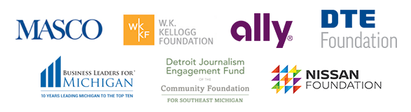 Thanks to our sponsors Masco, Ally, The Detroit Journalism Fund of the Community Foundation for Southeast Michigan, Business Leaders for Michigan, DTE Energy Foundation, The W.K. Kellogg Foundation, Nissan Foundation and viewers like you.