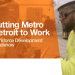 Workforce Development Roadshow: Putting Metro Detroit to Work
