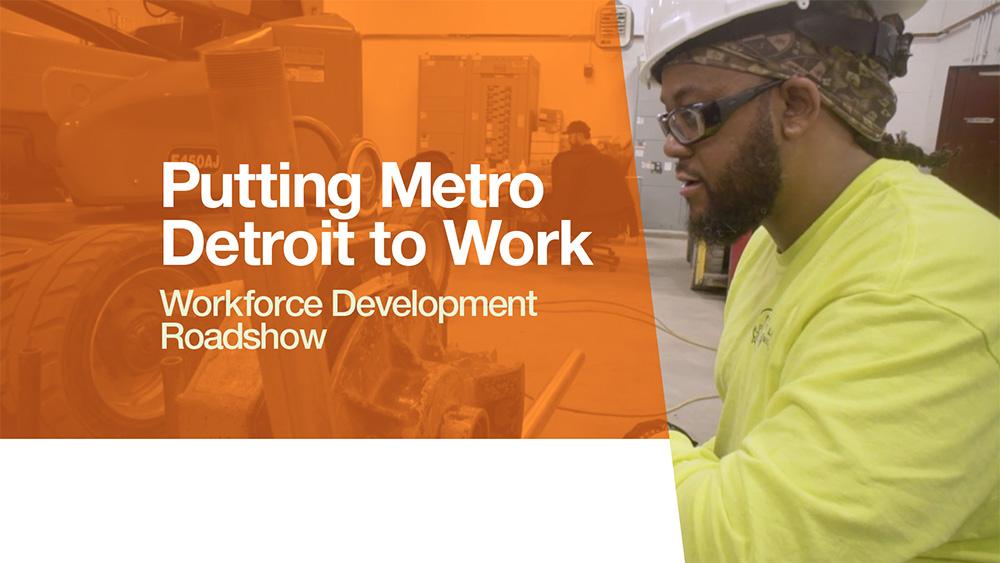 Workforce Development Roadshow: Putting Metro Detroit to Work