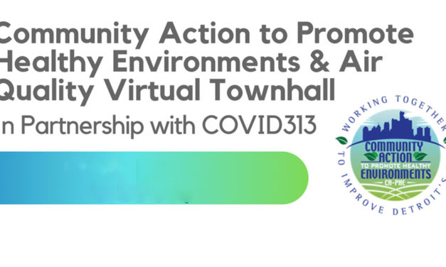 WATCH – COVID313 Virtual Townhall: Healthy Environments and Air Quality