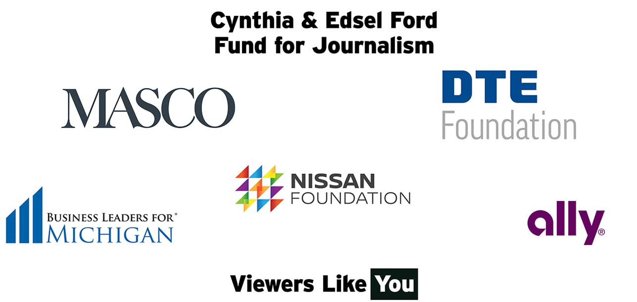 Thanks to our sponsors Masco, DTE Foundation, Nissan Foundation, Business Leaders for Michigan, DTE Energy Foundation,  Ally Financial and viewers like you.